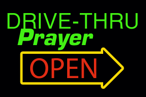 Drive-Through Prayer