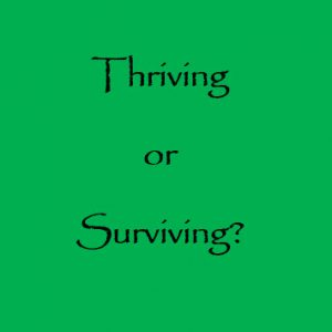 thriving or surviving